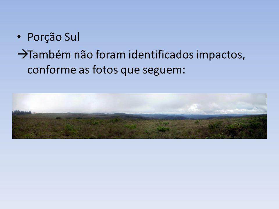 Porção Sul Também não foram identificados impactos, conforme as fotos que seguem: