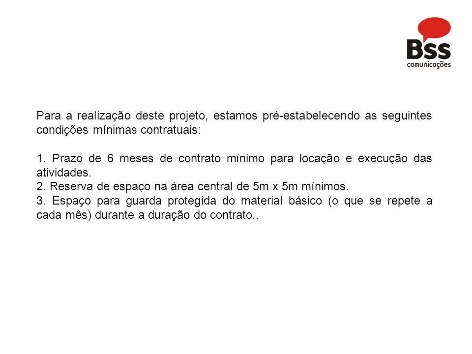 Para a realização deste projeto, estamos pré-estabelecendo as seguintes condições mínimas contratuais: 1.