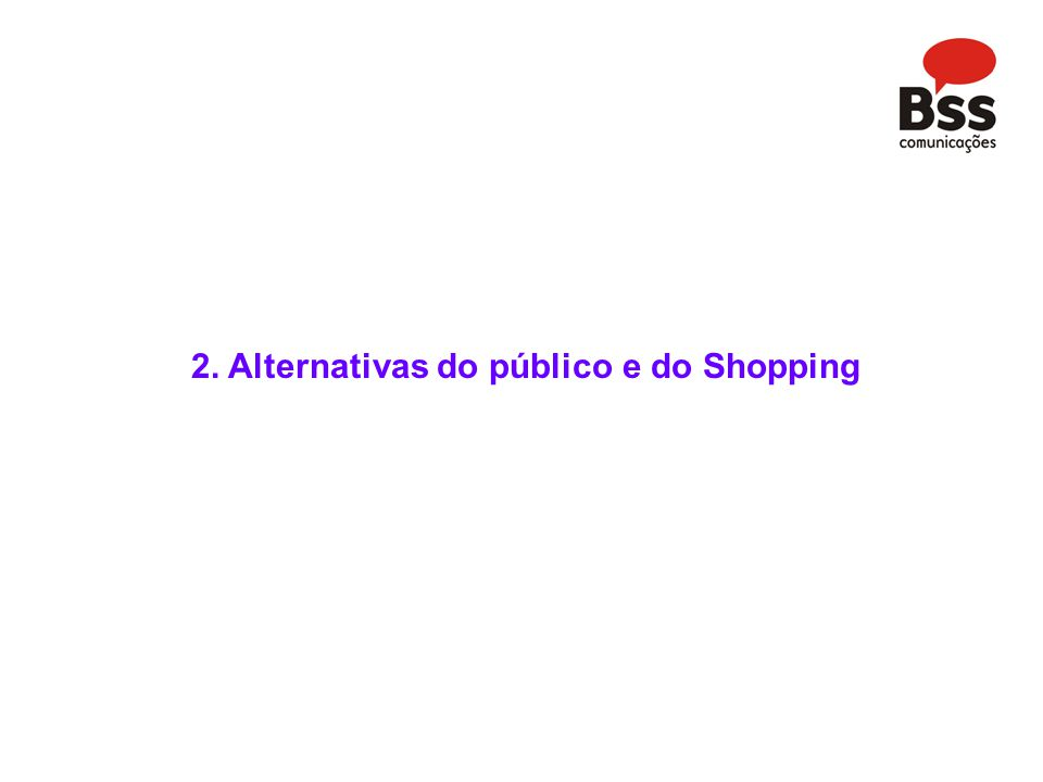 2. Alternativas do público e do Shopping