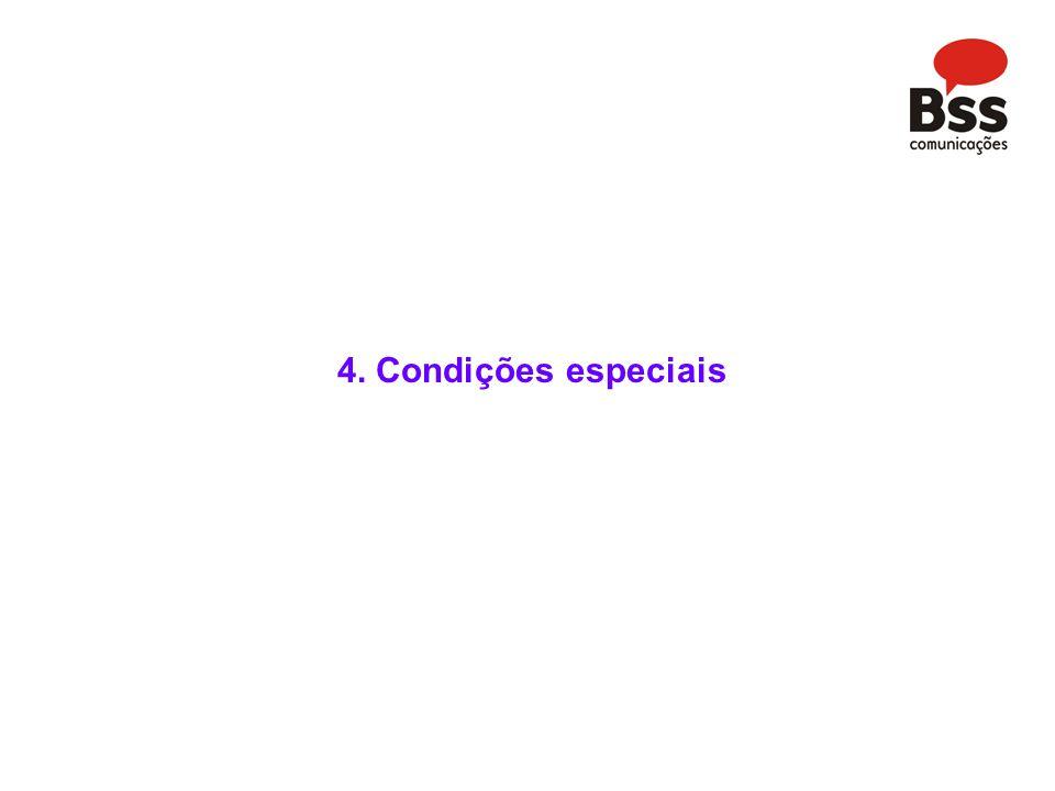 4. Condições especiais