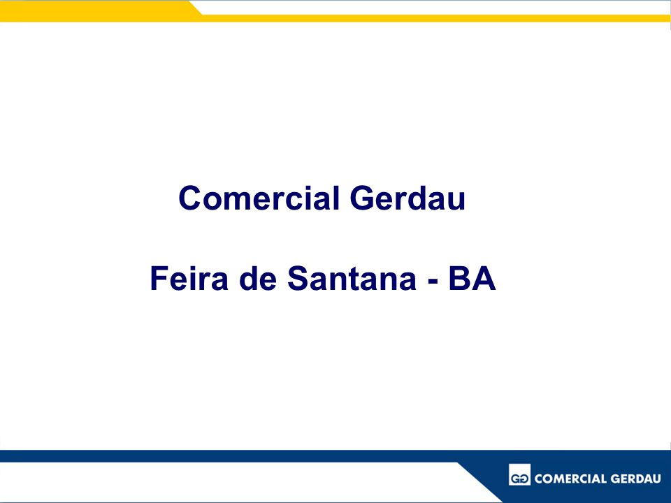 Comercial Gerdau Feira de Santana - BA