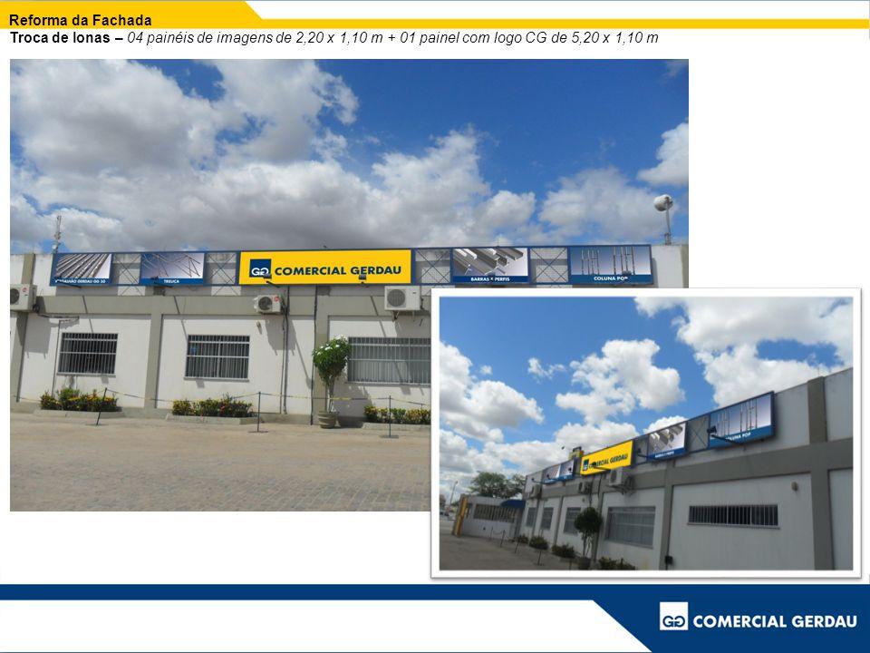 Reforma da Fachada Troca de lonas – 04 painéis de imagens de 2,20 x 1,10 m + 01 painel com logo CG de 5,20 x 1,10 m