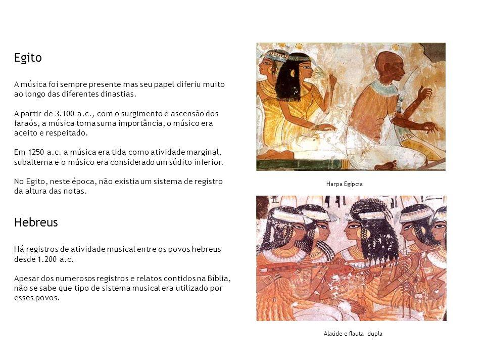 Egito A música foi sempre presente mas seu papel diferiu muito ao longo das diferentes dinastias. A partir de 3.100 a.c., com o surgimento e ascensão