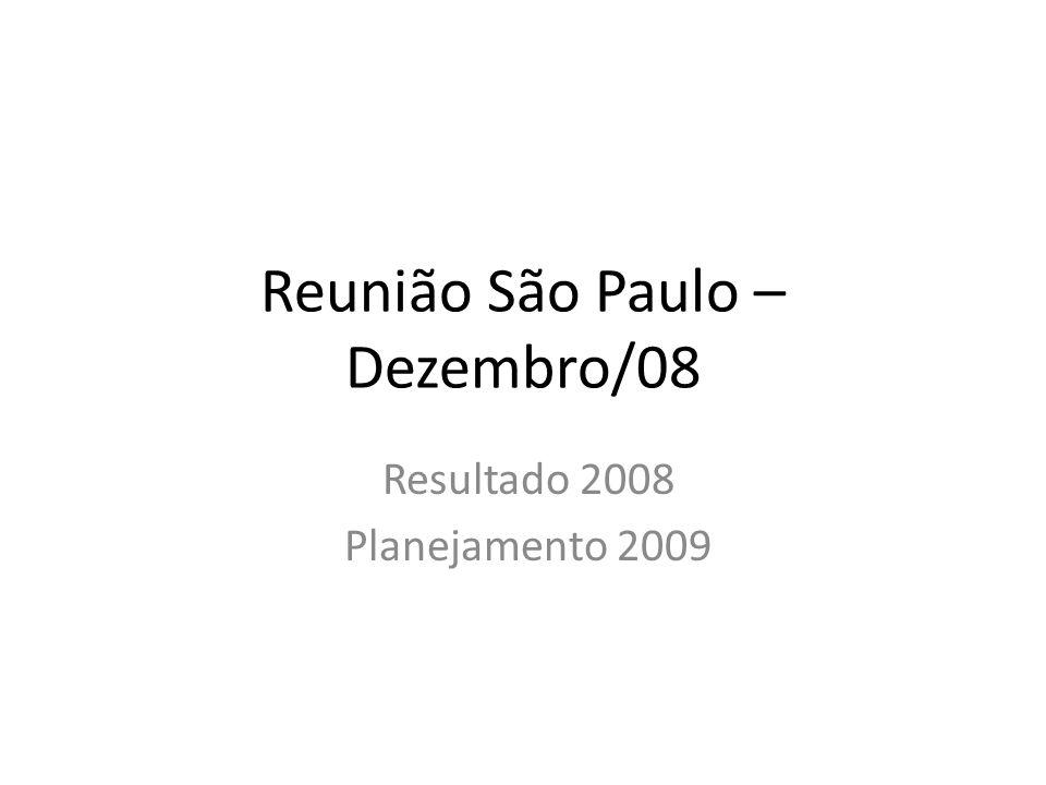 Reunião São Paulo – Dezembro/08 Resultado 2008 Planejamento 2009