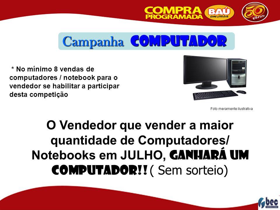 Campanha Computador O Vendedor que vender a maior quantidade de Computadores/ Notebooks em JULHO, Ganhará um computador!! ( Sem sorteio) Foto merament