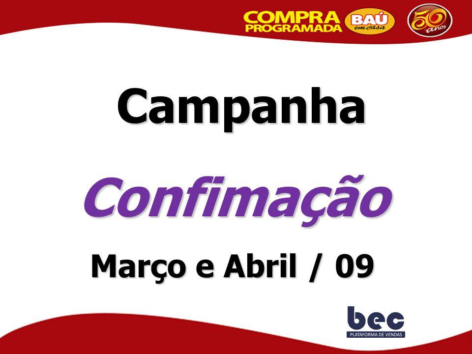 Campanha CampanhaConfimação Março e Abril / 09