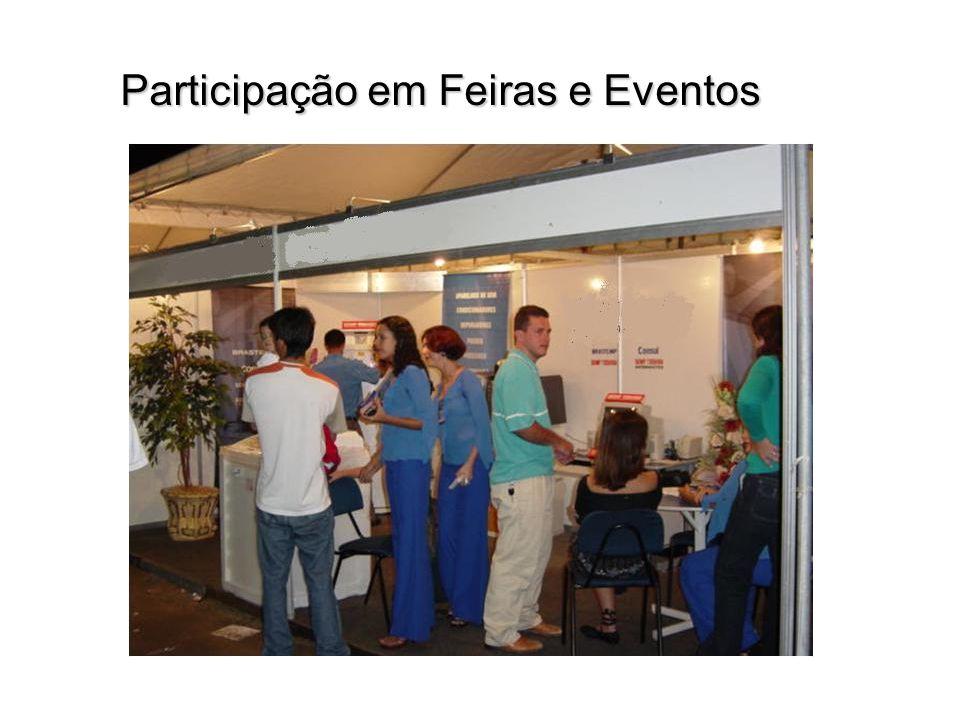 Participação em Feiras e Eventos Participação em Feiras e Eventos