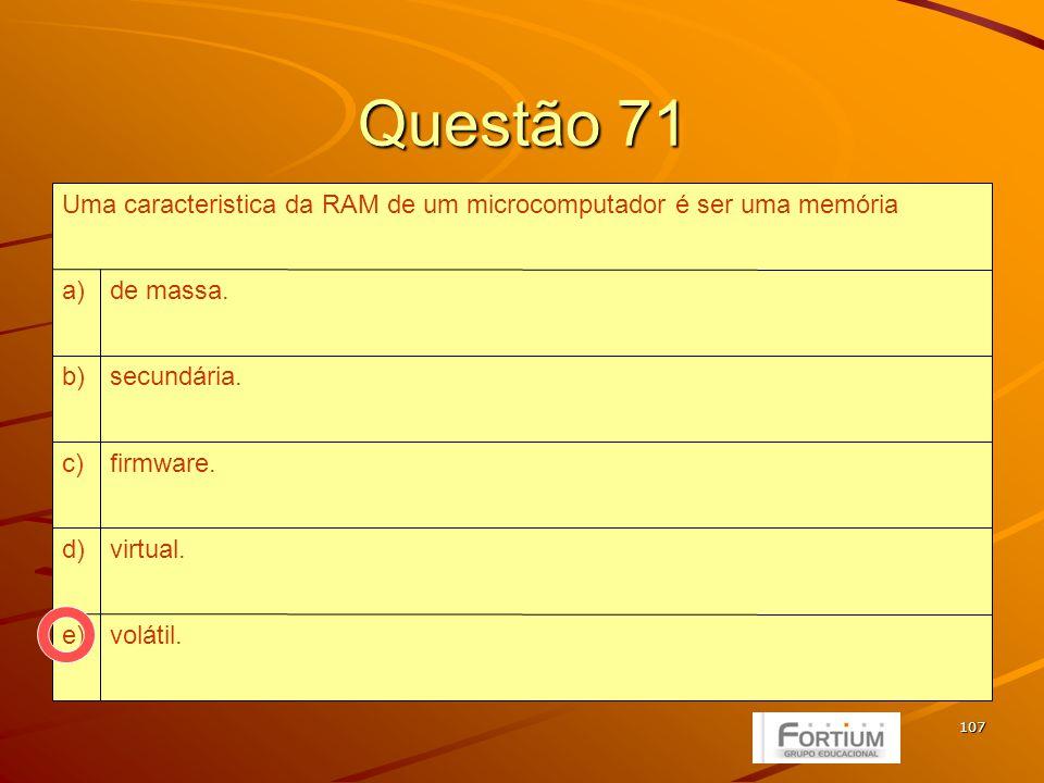 108 Questão 72 Gopher.e) Telnet.d) www.c) E-Mail.b) FTP.a) O principal serviço na Internet para procura de informações por hipermídia denomina