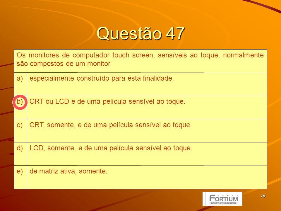 77 Questão 48 fluxo de trabalho.e) editoração de páginas.d) correio eletrônico.c) fórum de discussão.b) correio de voz.a) Numa aplicação básica de comunicações e colaboração da Intranet, utiliza