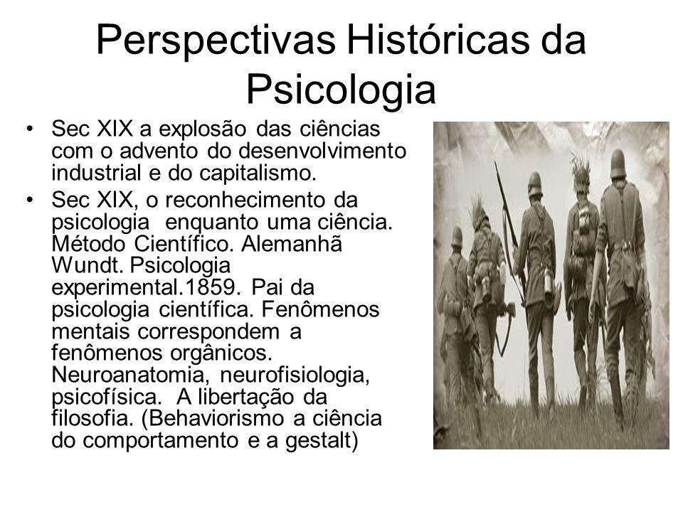 Sec XIX a explosão das ciências com o advento do desenvolvimento industrial e do capitalismo. Sec XIX, o reconhecimento da psicologia enquanto uma ciê