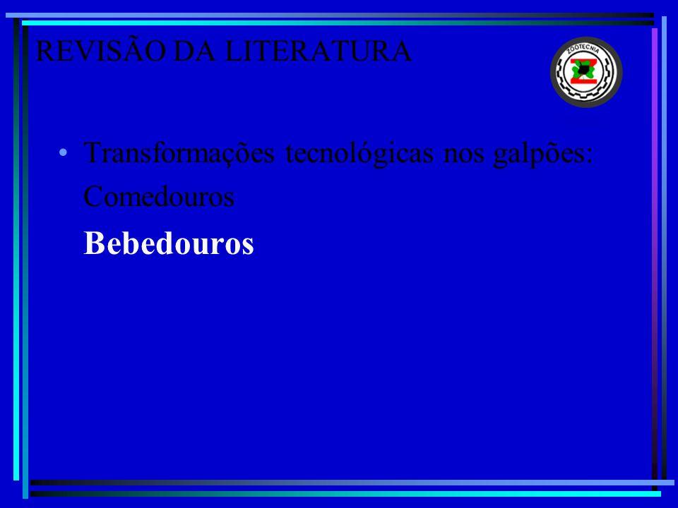 REVISÃO DA LITERATURA Transformações tecnológicas nos galpões: Comedouros Bebedouros
