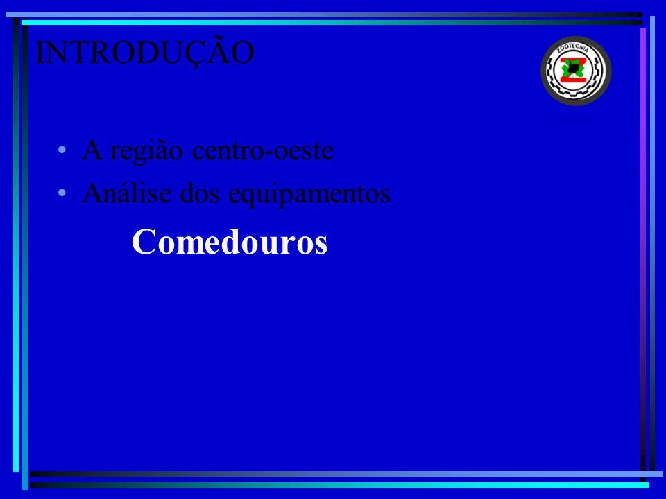 INTRODUÇÃO A região centro-oeste Análise dos equipamentos Comedouros Bebedouros