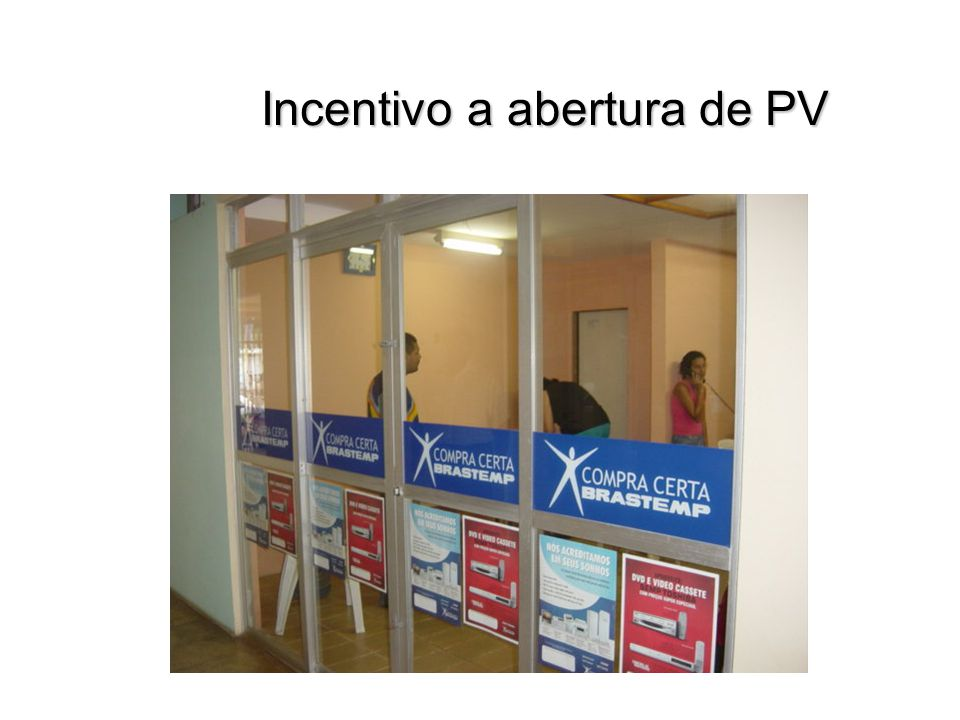 Incentivo a abertura de PV Incentivo a abertura de PV