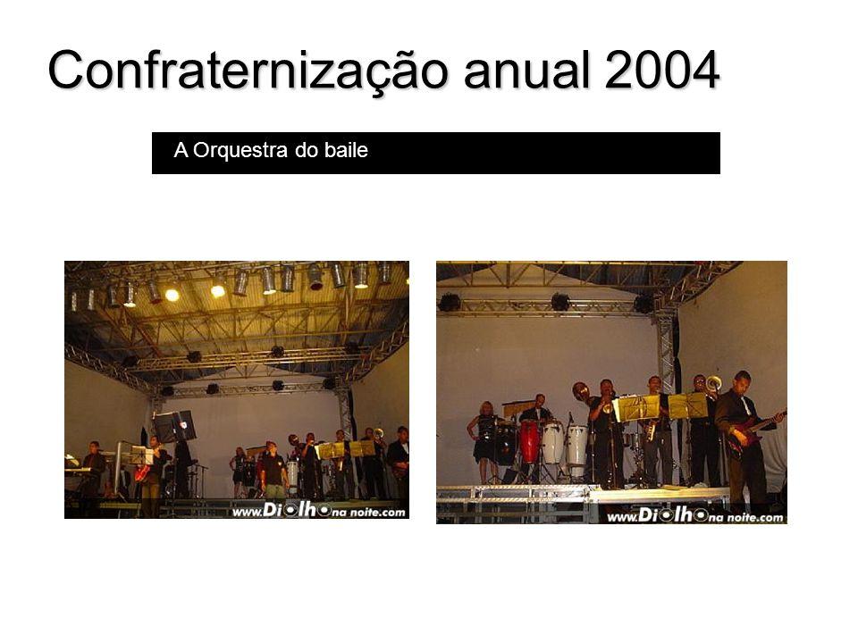 Confraternização anual 2004 A Orquestra do baile