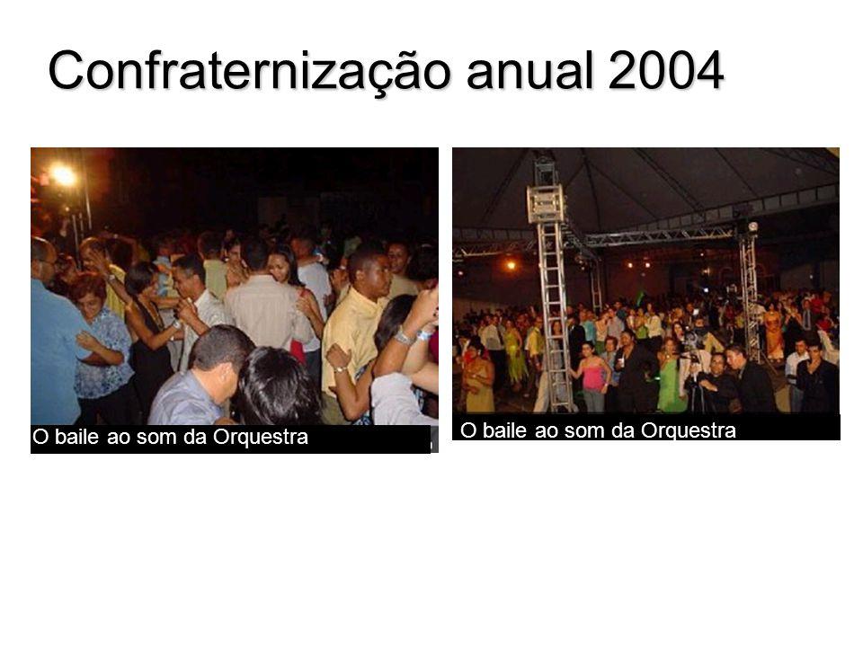 Confraternização anual 2004 O baile ao som da Orquestra