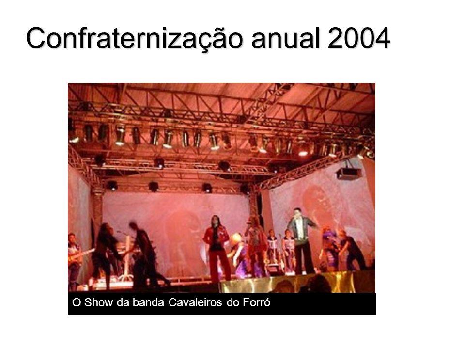 Confraternização anual 2004 O Show da banda Cavaleiros do Forró