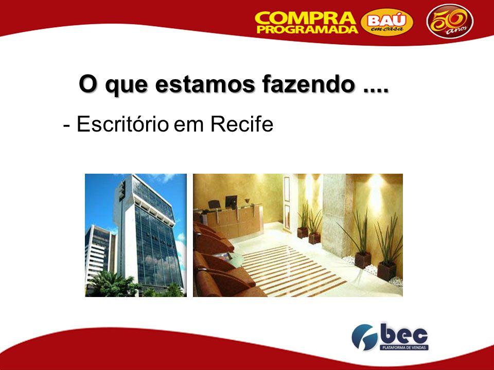 O que estamos fazendo.... - Escritório em Recife