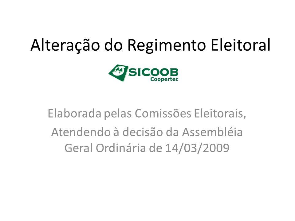 Alteração do Regimento Eleitoral Elaborada pelas Comissões Eleitorais, Atendendo à decisão da Assembléia Geral Ordinária de 14/03/2009