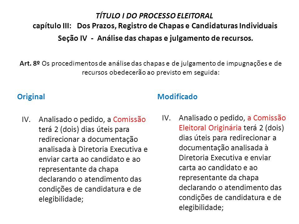Original IV.Analisado o pedido, a Comissão terá 2 (dois) dias úteis para redirecionar a documentação analisada à Diretoria Executiva e enviar carta ao