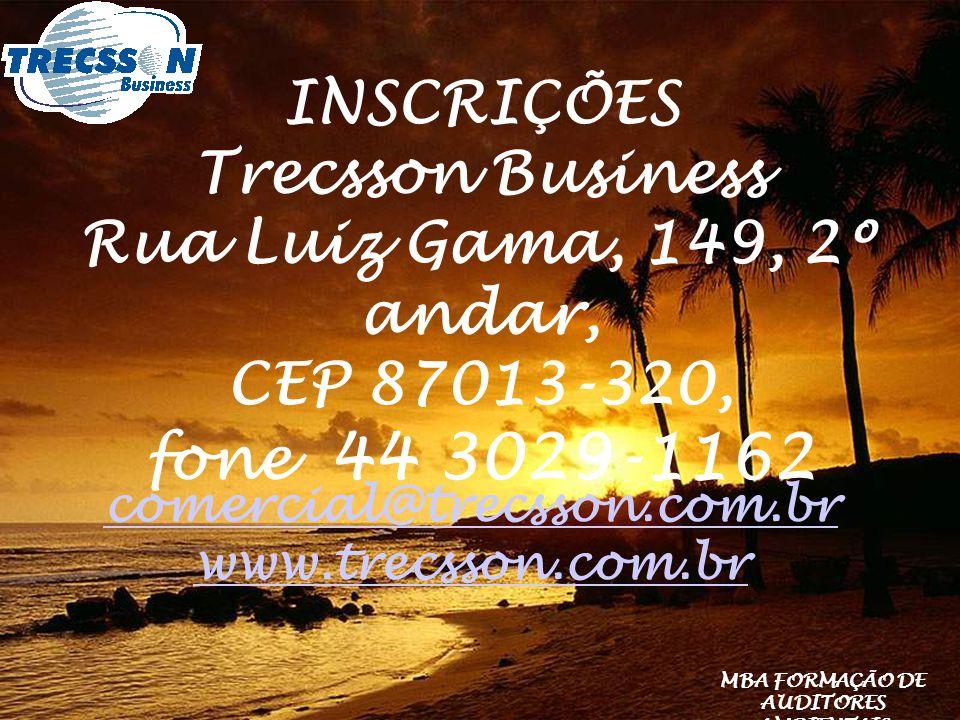 INSCRIÇÕES Trecsson Business Rua Luiz Gama, 149, 2º andar, CEP 87013-320, fone 44 3029-1162 comercial@trecsson.com.br www.trecsson.com.br MBA FORMAÇÃO