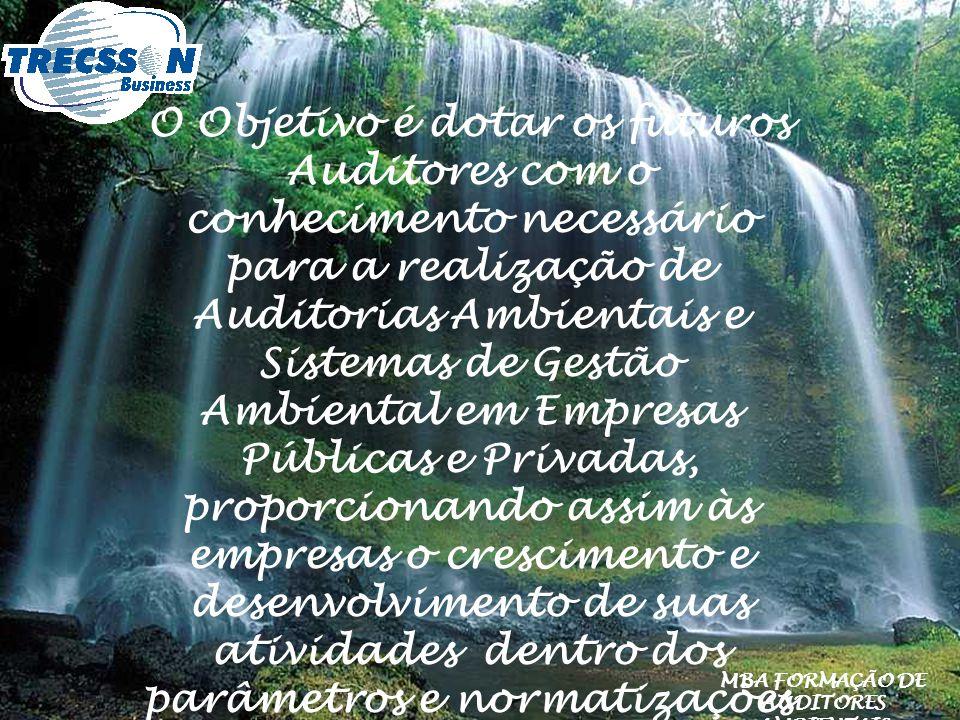 PÚBLICO ALVO Profissionais de diversas áreas, dentre outras, engenharia, meio ambiente, administração, economia, biologia, direito.