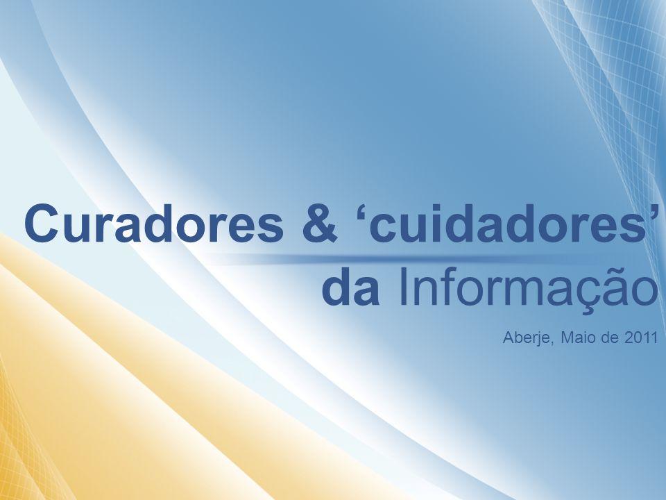 Curadores & cuidadores da Informação Aberje, Maio de 2011