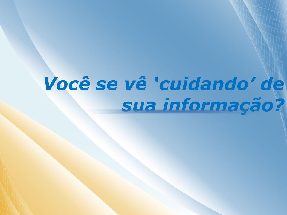 Você se vê cuidando de sua informação