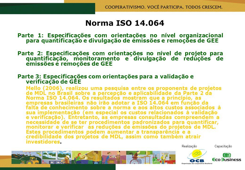 RealizaçãoCapacitação Norma ISO 14.064 Parte 1: Especificações com orientações no nível organizacional para quantificação e divulgação de emissões e r