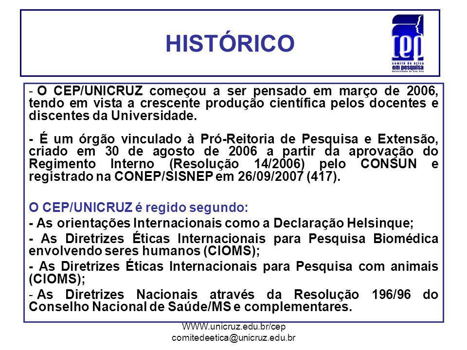 WWW.unicruz.edu.br/cep comitedeetica@unicruz.edu.br - O CEP/UNICRUZ começou a ser pensado em março de 2006, tendo em vista a crescente produção científica pelos docentes e discentes da Universidade.