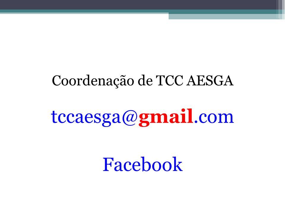 Coordenação de TCC AESGA tccaesga@gmail.com Facebook