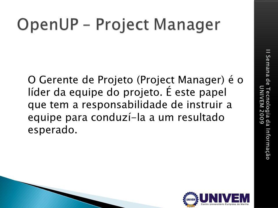 O Gerente de Projeto (Project Manager) é o líder da equipe do projeto. É este papel que tem a responsabilidade de instruir a equipe para conduzí-la a
