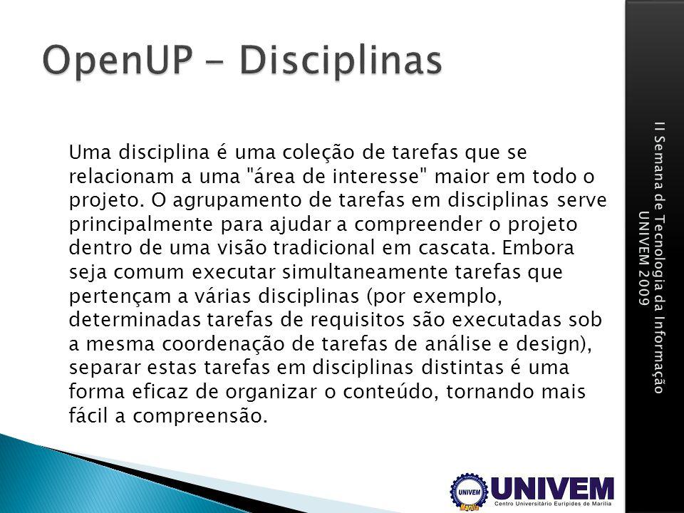 Uma disciplina é uma coleção de tarefas que se relacionam a uma