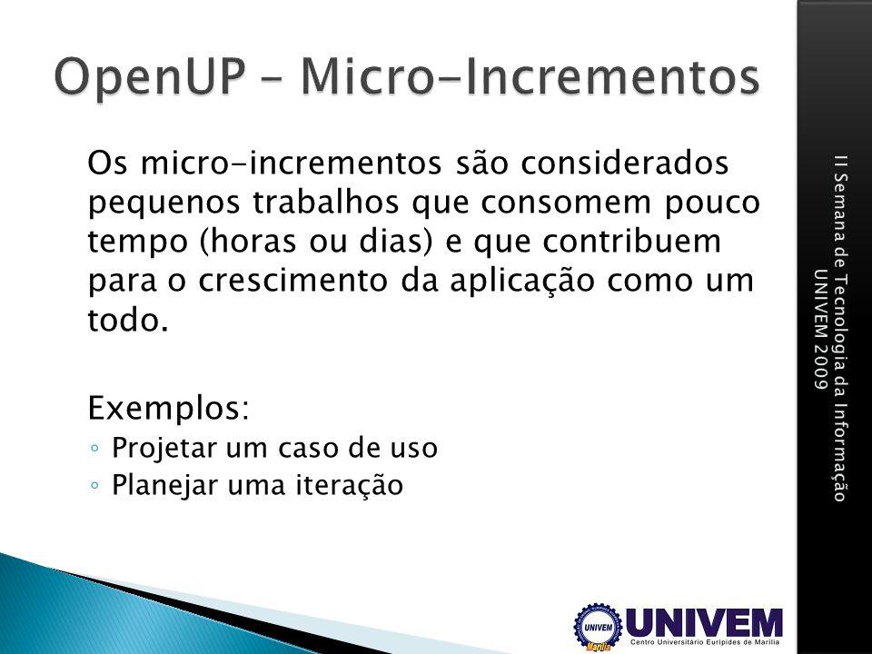 Os micro-incrementos são considerados pequenos trabalhos que consomem pouco tempo (horas ou dias) e que contribuem para o crescimento da aplicação com