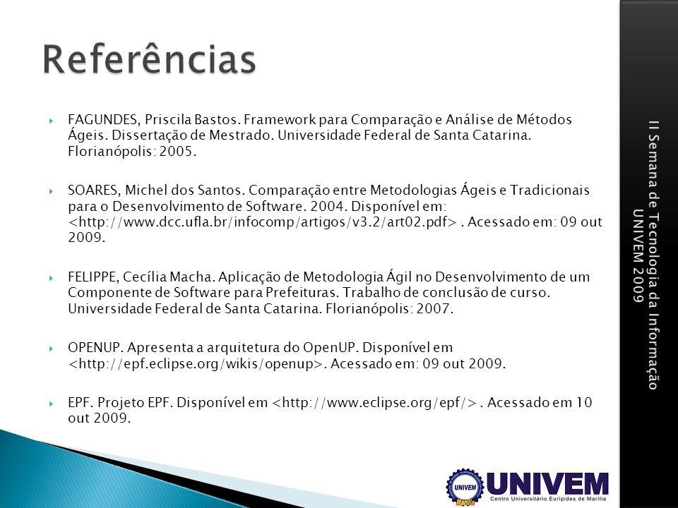 FAGUNDES, Priscila Bastos. Framework para Comparação e Análise de Métodos Ágeis. Dissertação de Mestrado. Universidade Federal de Santa Catarina. Flor