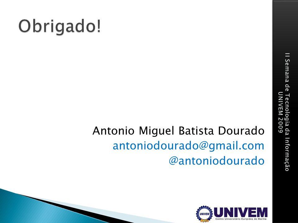 Antonio Miguel Batista Dourado antoniodourado@gmail.com @antoniodourado