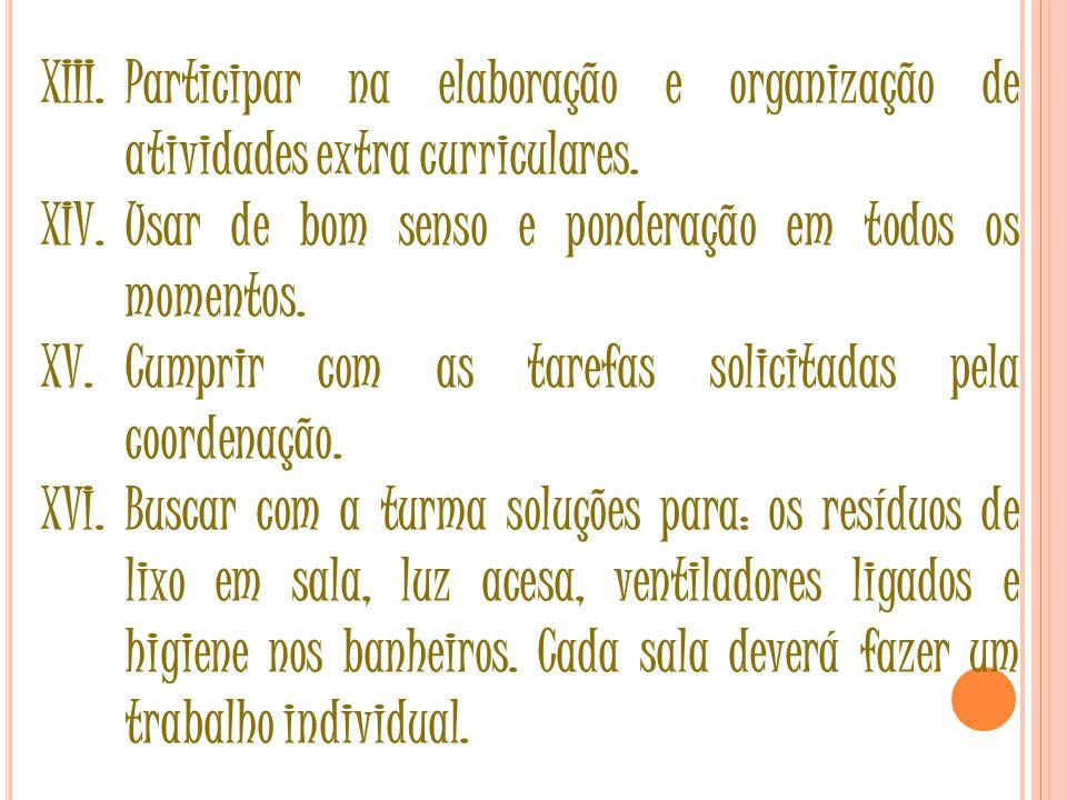 XIII.Participar na elaboração e organização de atividades extra curriculares.
