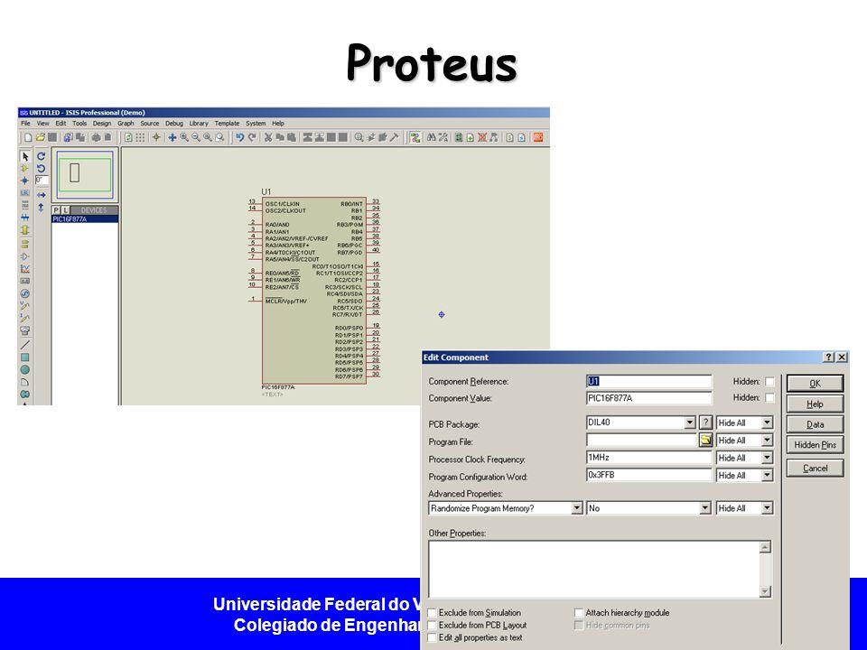 Universidade Federal do Vale do São Francisco - UNIVASF Colegiado de Engenharia da Computação – CECOMP Proteus.