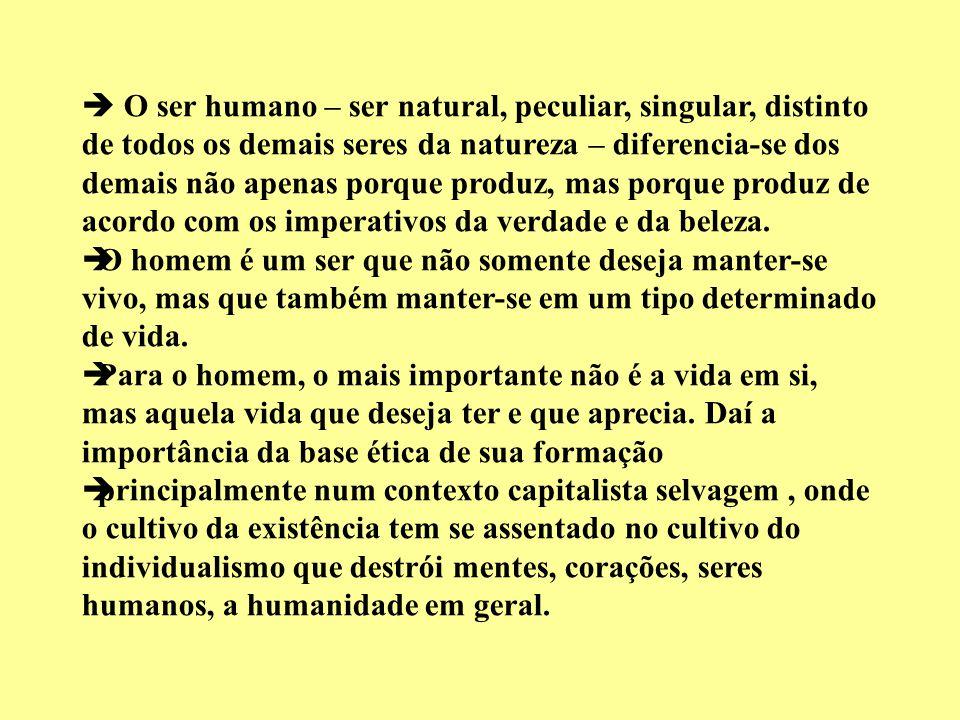 O ser humano – ser natural, peculiar, singular, distinto de todos os demais seres da natureza – diferencia-se dos demais não apenas porque produz, mas