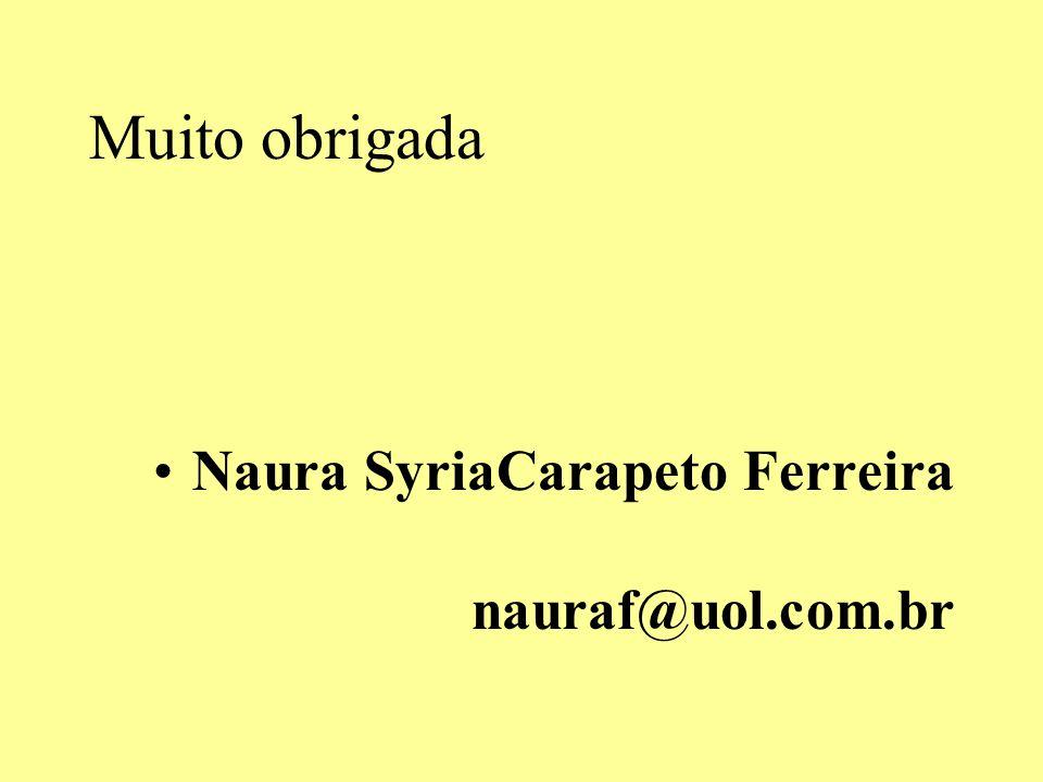 Muito obrigada Naura SyriaCarapeto Ferreira nauraf@uol.com.br