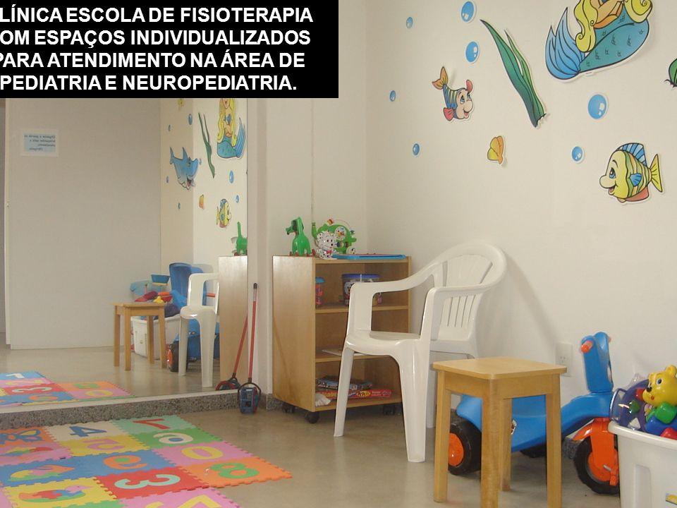 CLÍNICA ESCOLA DE FISIOTERAPIA COM ESPAÇOS INDIVIDUALIZADOS PARA ATENDIMENTO NA ÁREA DE PEDIATRIA E NEUROPEDIATRIA.