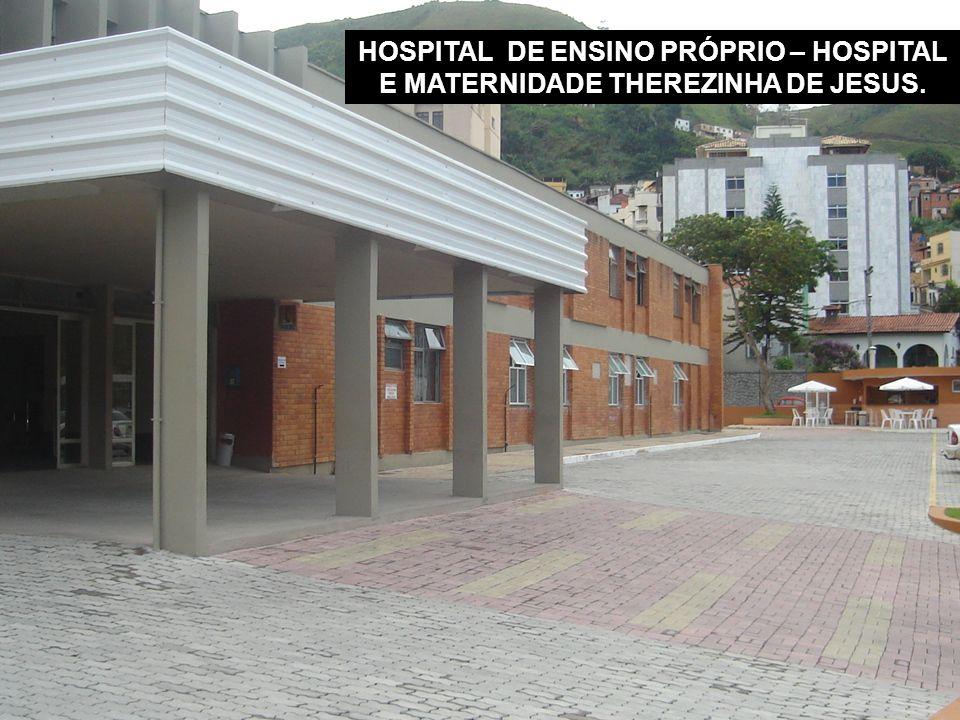 HOSPITAL DE ENSINO PRÓPRIO – HOSPITAL E MATERNIDADE THEREZINHA DE JESUS.
