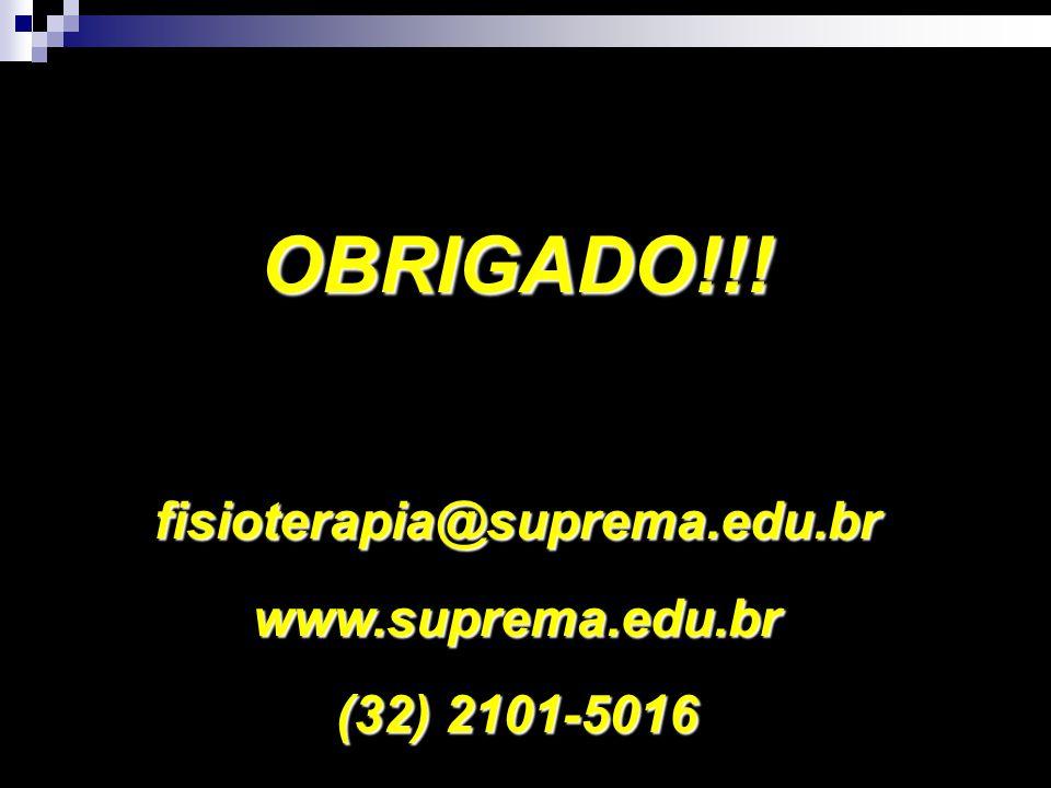 OBRIGADO!!!fisioterapia@suprema.edu.brwww.suprema.edu.br (32) 2101-5016