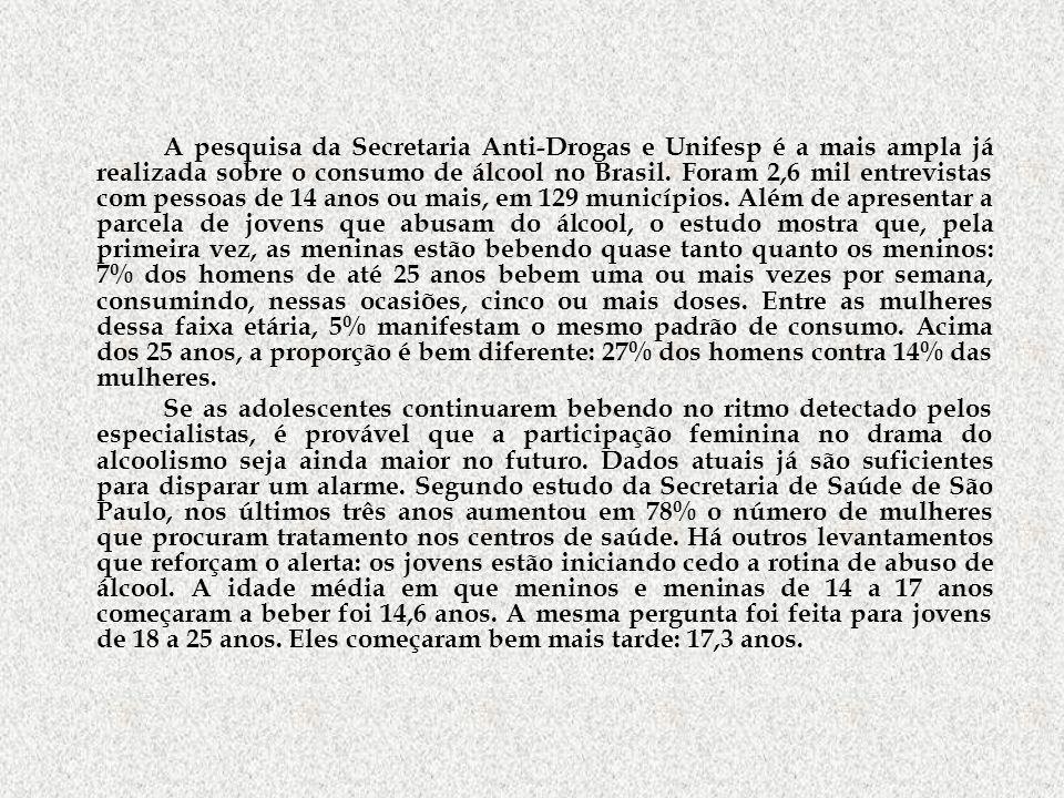 A pesquisa da Secretaria Anti-Drogas e Unifesp é a mais ampla já realizada sobre o consumo de álcool no Brasil. Foram 2,6 mil entrevistas com pessoas