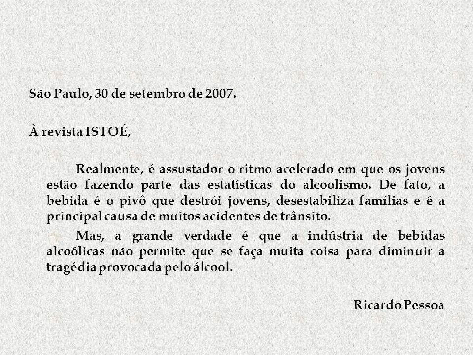 São Paulo, 30 de setembro de 2007. À revista ISTOÉ, Realmente, é assustador o ritmo acelerado em que os jovens estão fazendo parte das estatísticas do