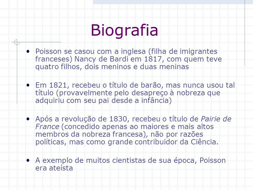 Biografia Poisson se casou com a inglesa (filha de imigrantes franceses) Nancy de Bardi em 1817, com quem teve quatro filhos, dois meninos e duas meni