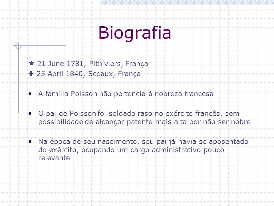 Biografia O pai de Poisson teve grande influência em sua formação, ensinando-o a ler e escrever Simeon-Denis tinha 8 anos quando ocorreu a Revolução Francesa, em 14 de Julho de 1789 Seu pai, por conta da colaboração durante a Revolução, tornou-se presidente do distrito de Pithiviers, que se localiza na região central da França, a apenas 80 km de Paris.