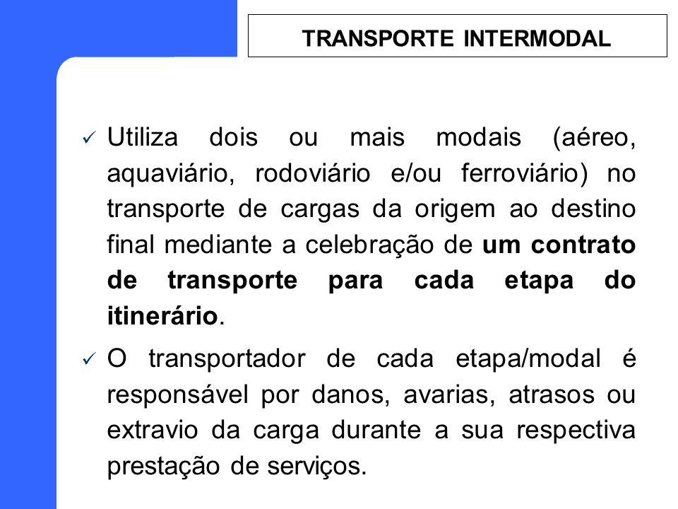 Utiliza dois ou mais modais (aéreo, aquaviário, rodoviário e/ou ferroviário) no transporte de cargas da origem ao destino final mediante a celebração de um contrato de transporte para cada etapa do itinerário.