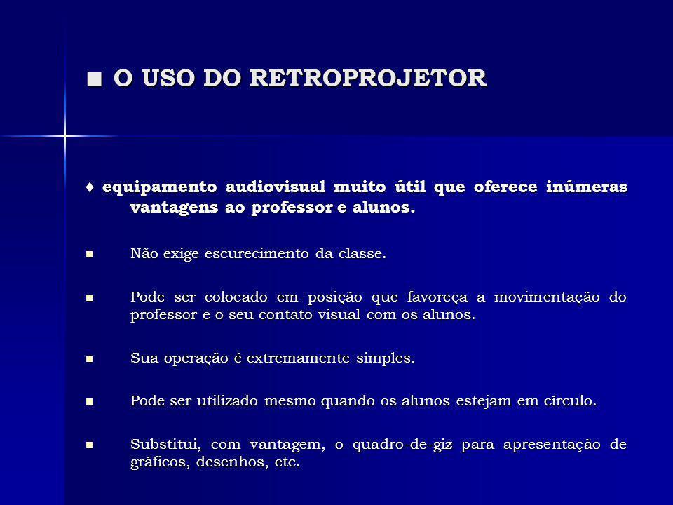 O USO DO RETROPROJETOR O USO DO RETROPROJETOR equipamento audiovisual muito útil que oferece inúmeras vantagens ao professor e alunos. equipamento aud