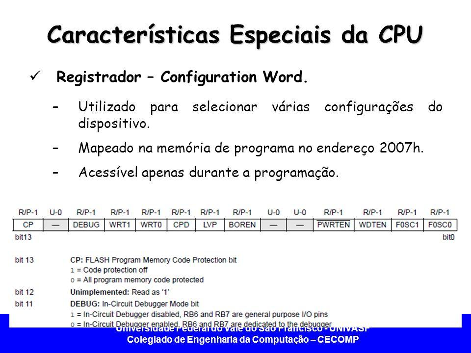 Universidade Federal do Vale do São Francisco - UNIVASF Colegiado de Engenharia da Computação – CECOMP Características Especiais da CPU Registrador –