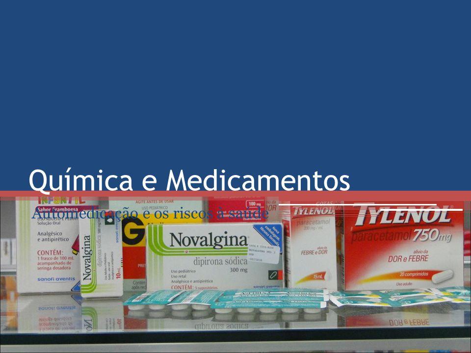 Química e Medicamentos Automedicação e os riscos à saúde